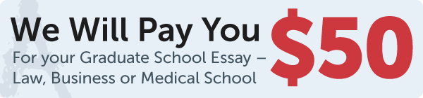GradeSaver will pay $50 for your graduate school essays – Law, Business, or Medical